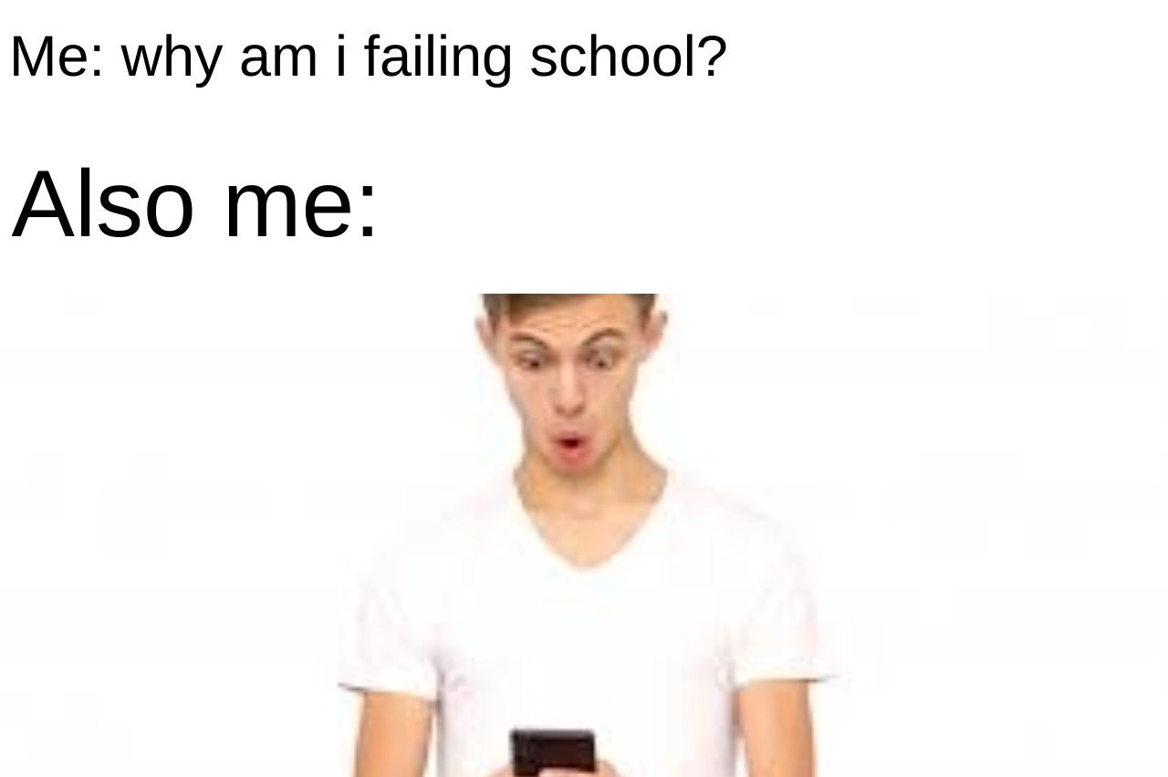 why am i failing? - meme