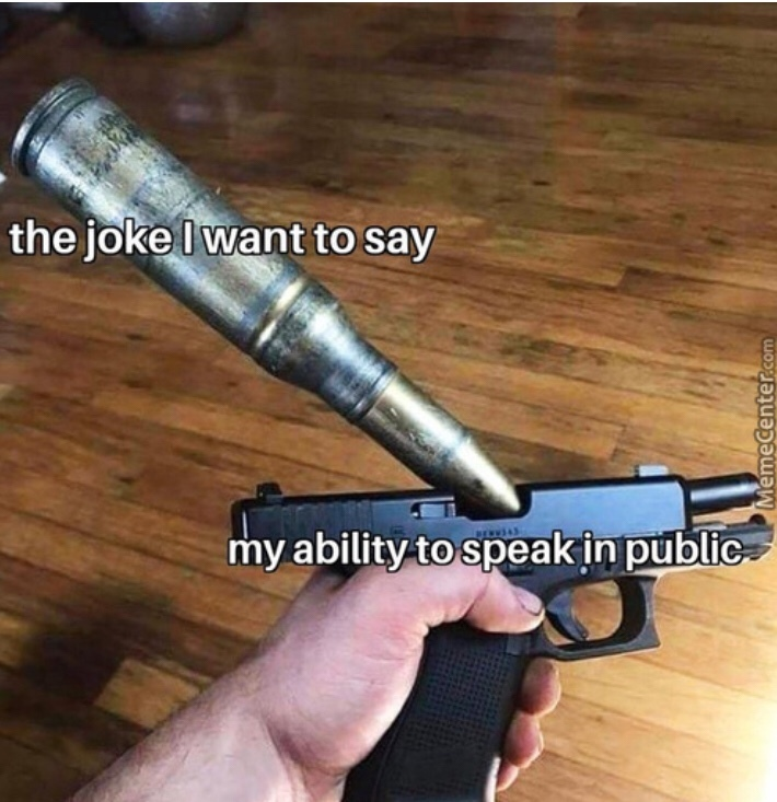 public speaking be like - meme