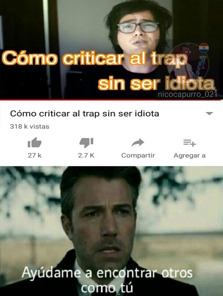 Solo por denigrar al trap - meme
