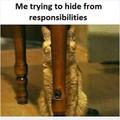 Gotta hide.....