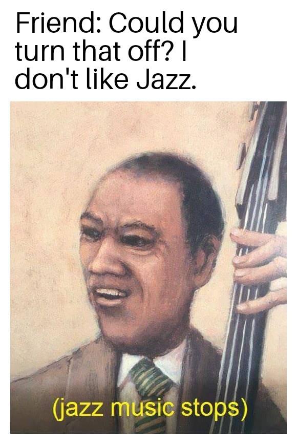 Got friends not sharing your taste in music? - meme