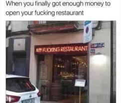 My Fucking Restraunt - meme