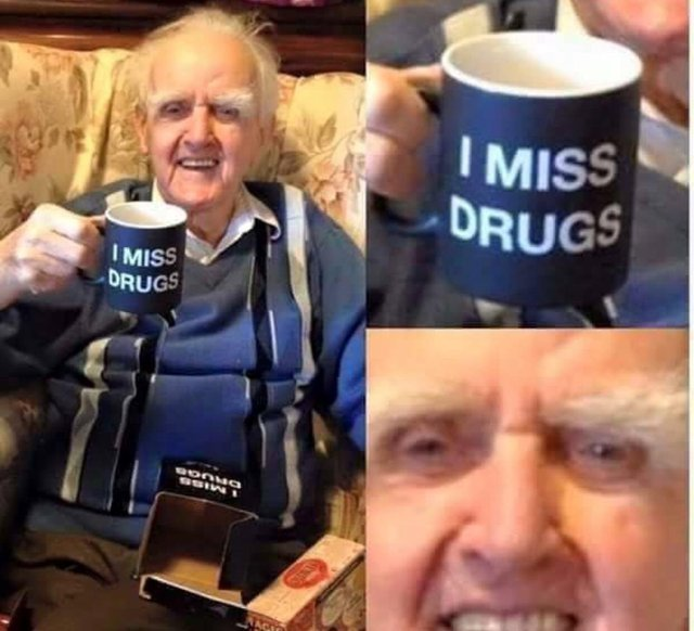 I miss drugs - meme