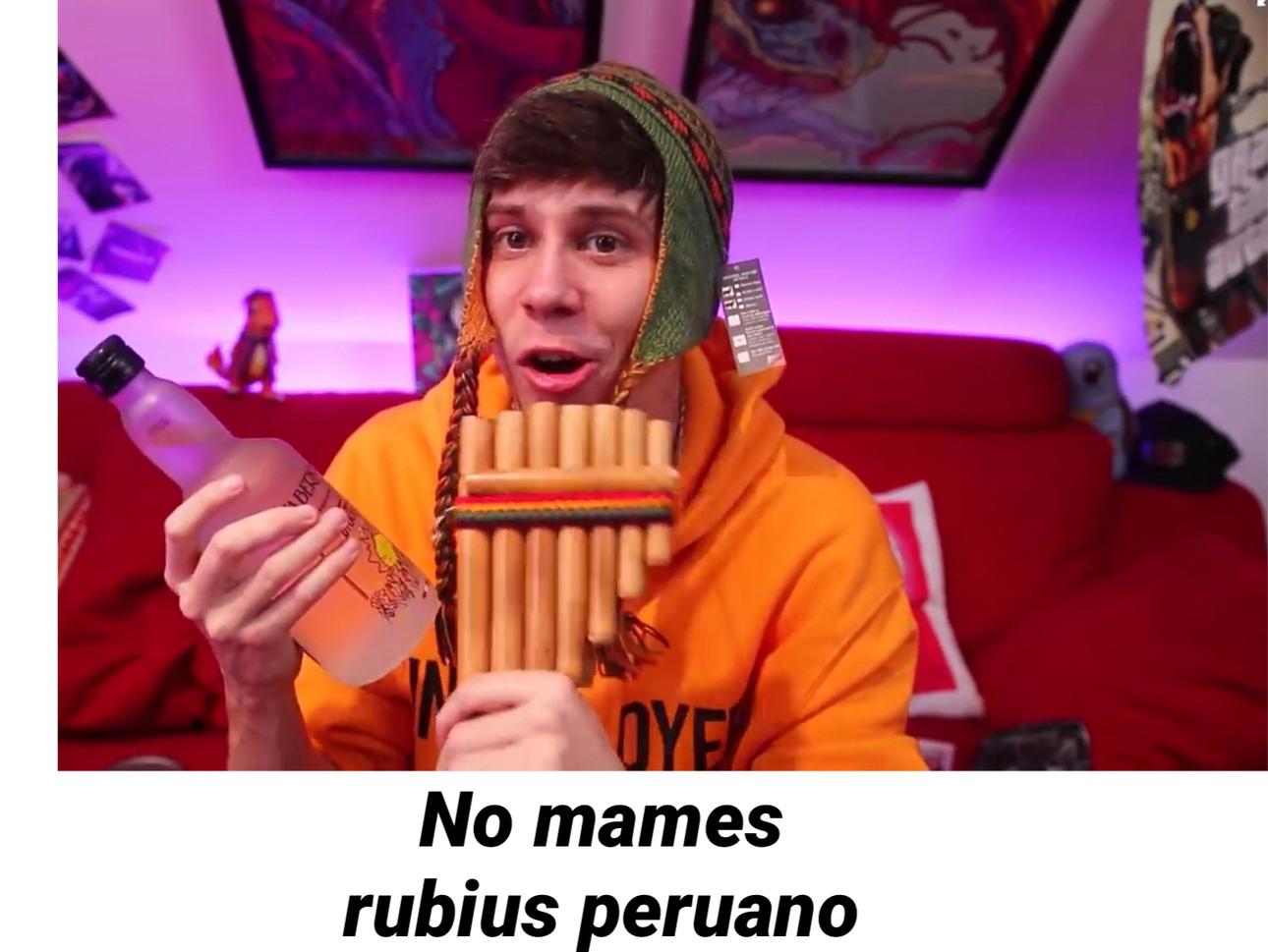 No mames rubius peruano - meme