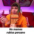 No mames rubius peruano