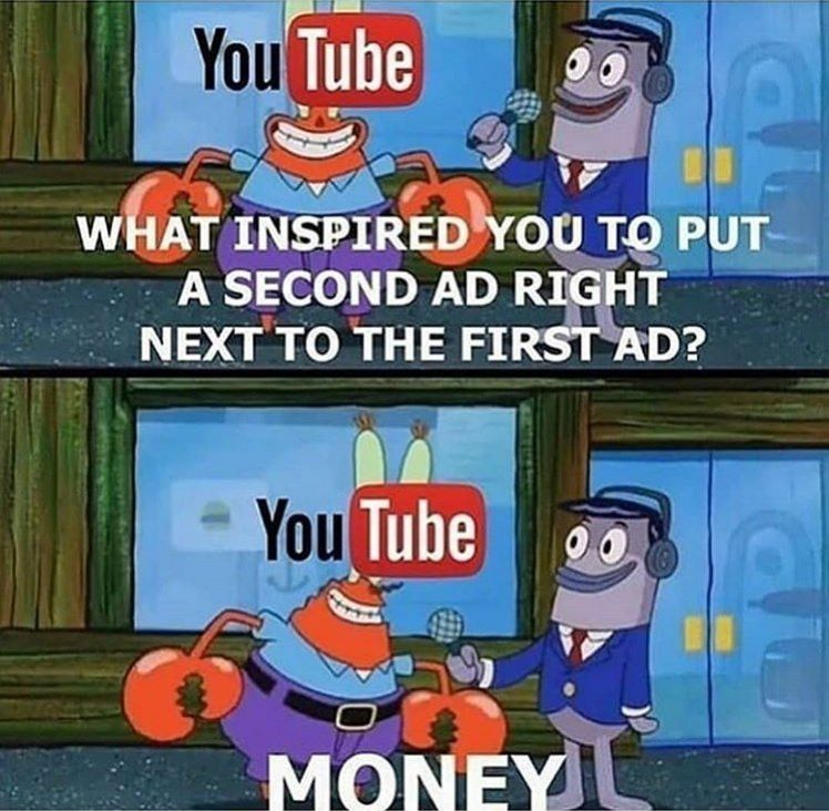 Krabs got youtube figuired out man.. - meme
