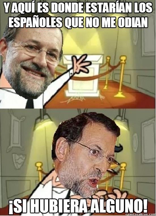 Nadie te quiere Rajoy - meme