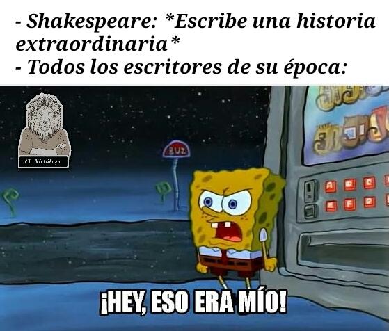 Shakespeare no tuvo obras originales - meme