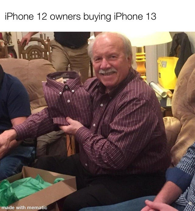 iPhone 12 owners buying iPhone 13 - meme