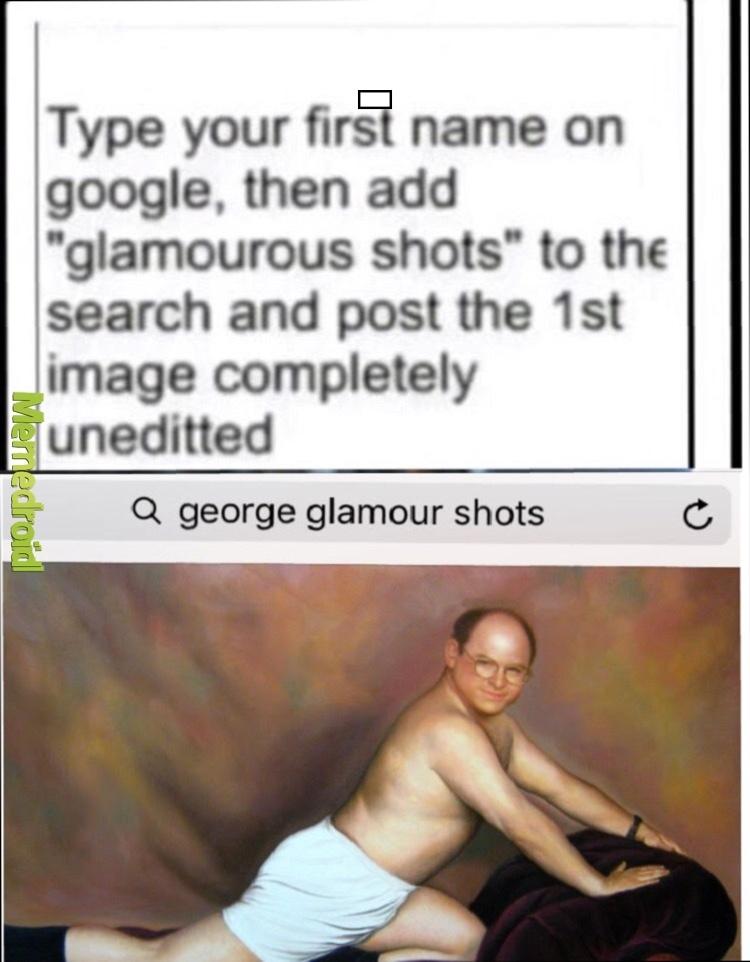 He's Georgous - meme