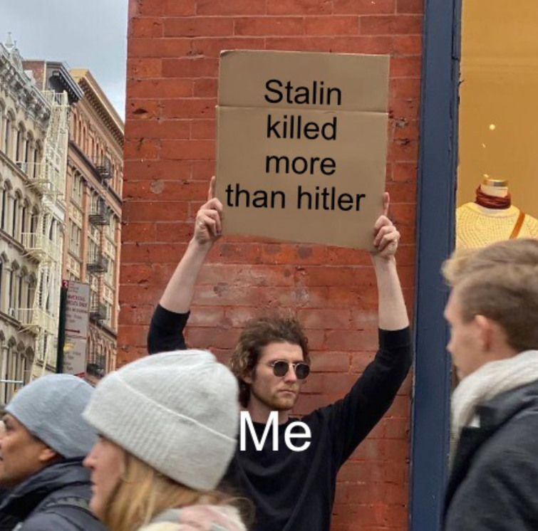 Stalin killed more than hitler - meme
