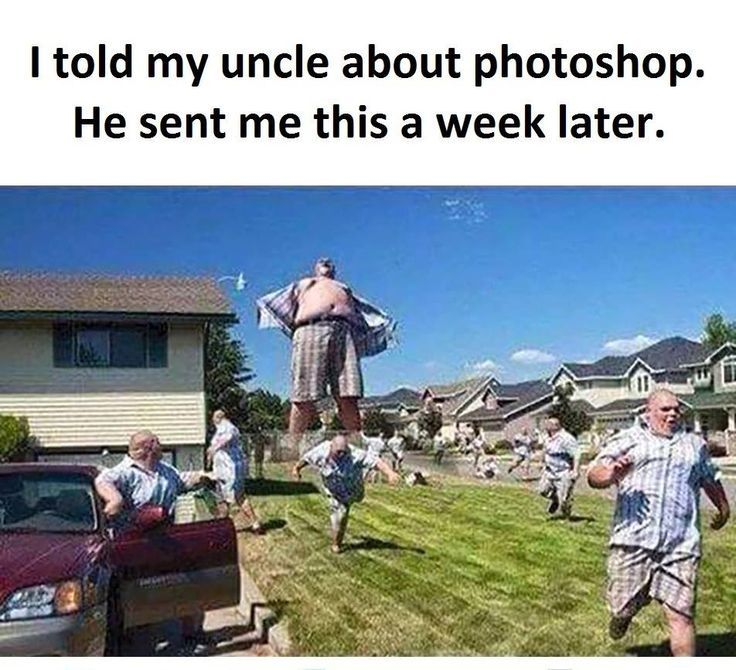 Don't tell your uncle about photoshop - meme
