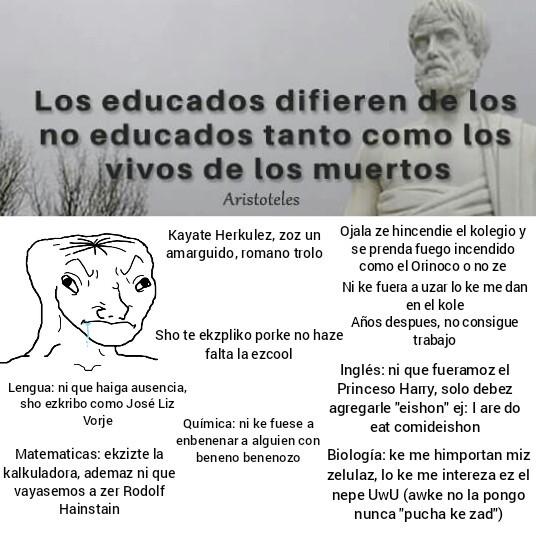 """""""Las raices de la educación son amargas, pero sus frutos son dulces"""" Aristóteles - meme"""