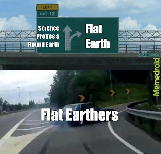 I don't understand flat Earthers - meme