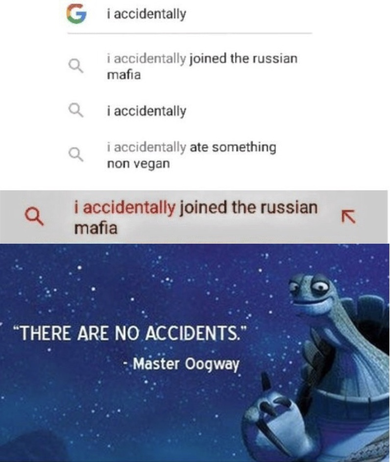 There are no accidents - meme