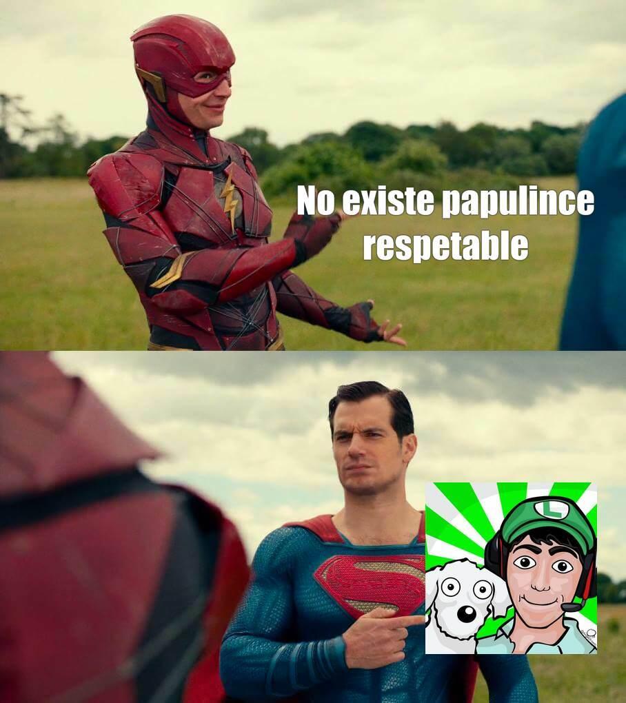 El unico papulince respetable - meme