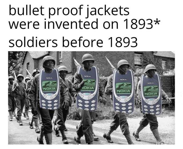 Soldiers before the invention of bullet proof jackets - meme
