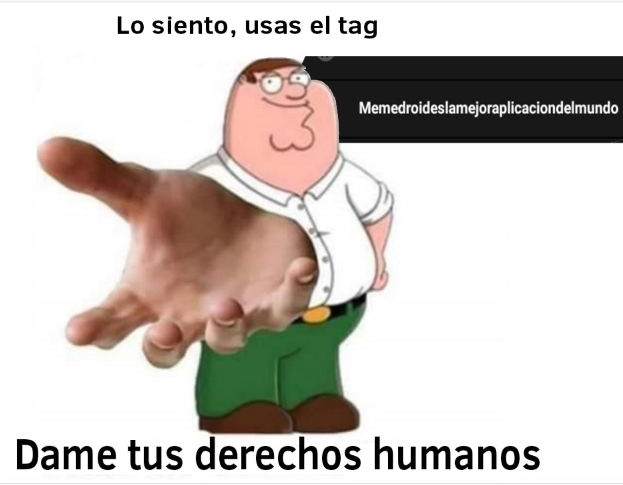 ReTrolazos lo que usan es tag - meme