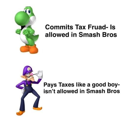 Tax fraud is yoshi's personality - meme