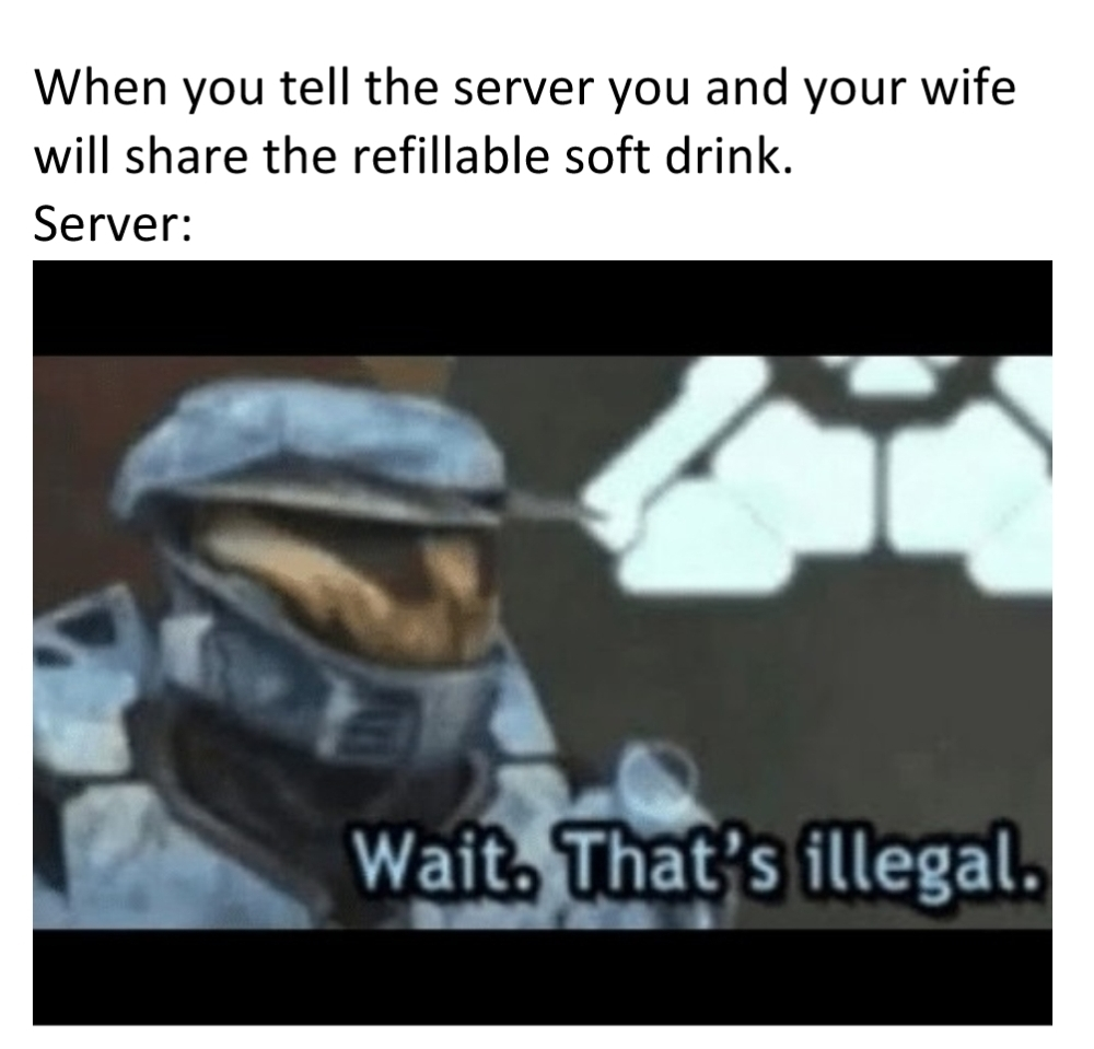 Sometimes the server just doesn't care and is just... whatever man enjoy your meal assnugget. - meme