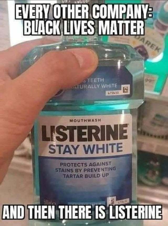 dang you Listerine - meme