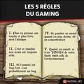 Les 5 règles du gaming