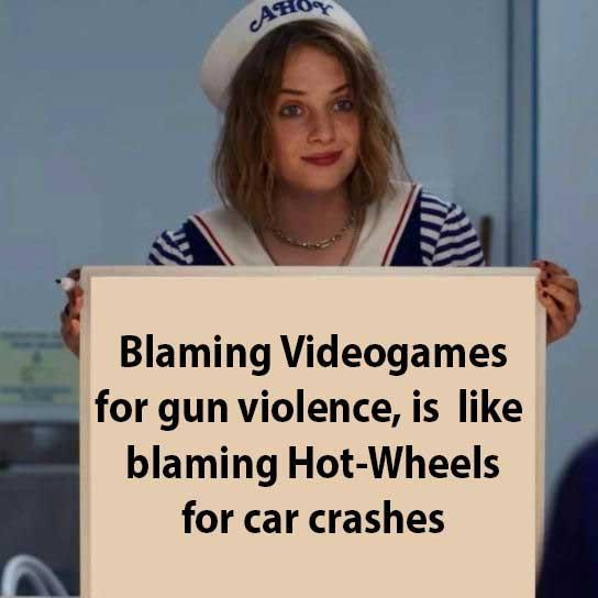 Blaming video games for gun violence is like blaming Hot-wheels for car crashes - meme