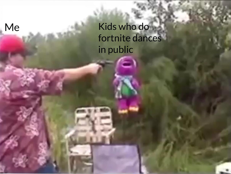 Me vs kids who do fortnite dances in public - meme