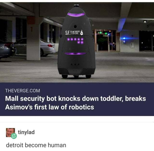 Mall security bot knocks down toddler, breaking Asimov's first law of robotics - meme