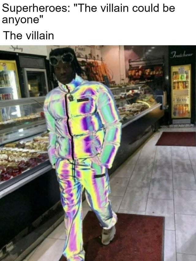 The villain could be anyone - meme