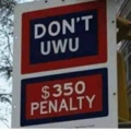 Don't UwU, seriously, don't.