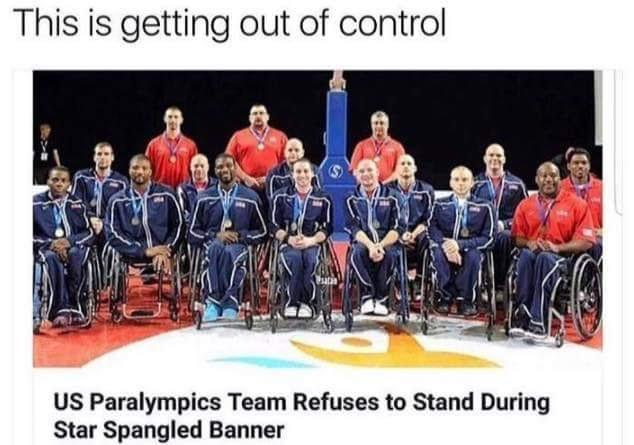 US Paralympics Team refuses to stand during star spangled banner - meme