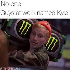 Is bbn it to late for Kyle  memes
