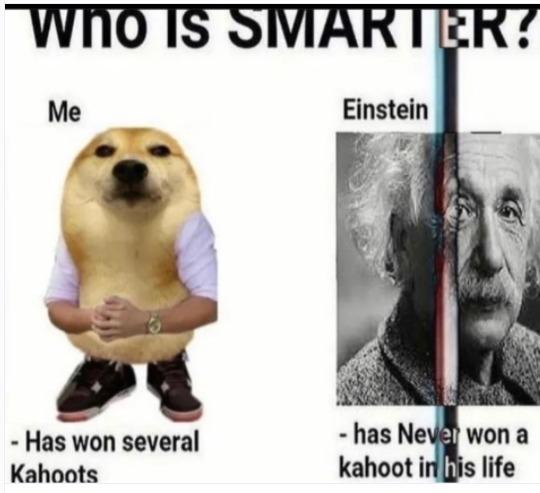 idk probably me - meme