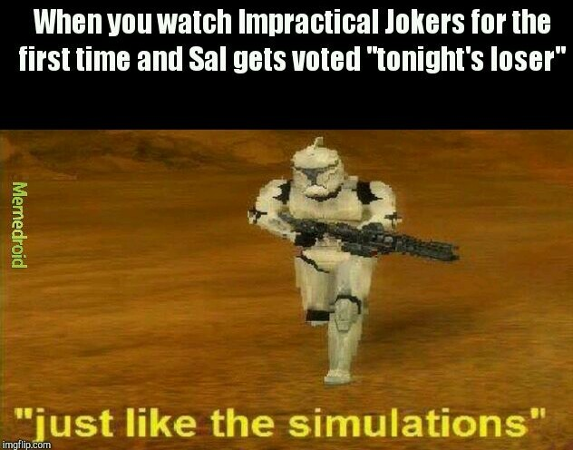 Just like the Simulations - meme