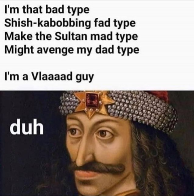 Vlad the impaler - meme