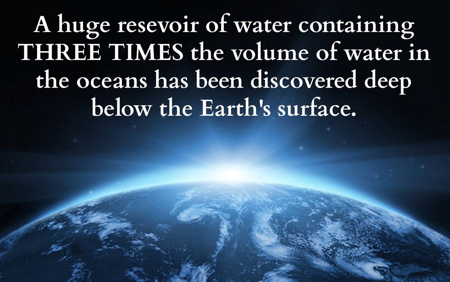 It has been discovered 400 miles beneath earth's surface (magma, that is - which indicates presence of water, but its a radical of H2O Called OH) - meme