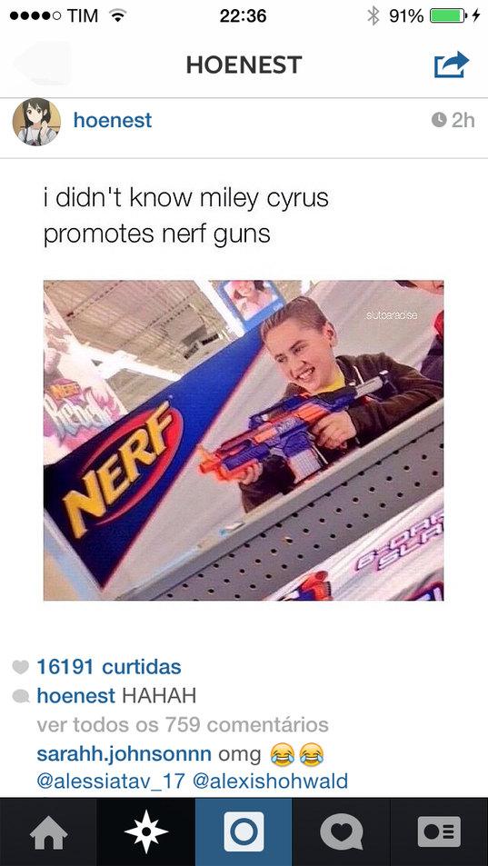Não sabia que a Miley Cirus promovia a nerf - meme