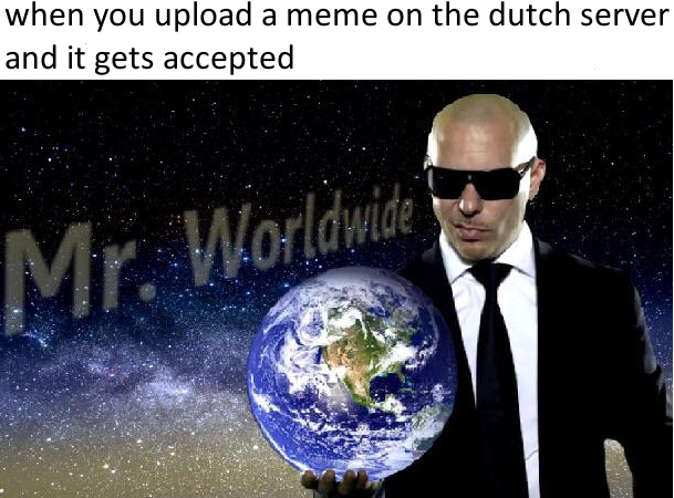 yesterday I uploaded a meme on the dutch server. still in moderation with 0 votes