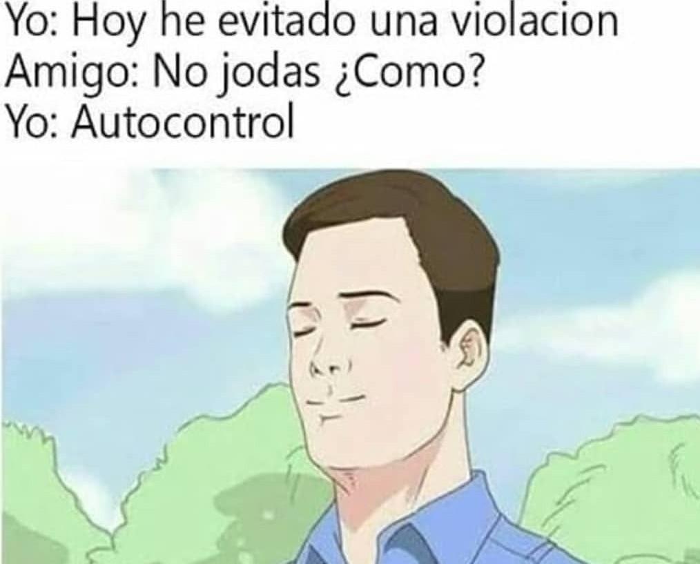Autocontrol amigos - meme