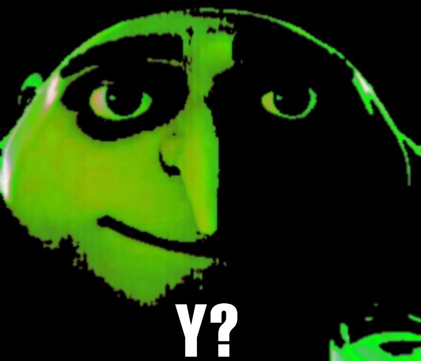 Y? - meme