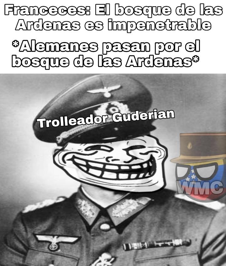 Sin duda Guderian era un genio en lo militar - meme