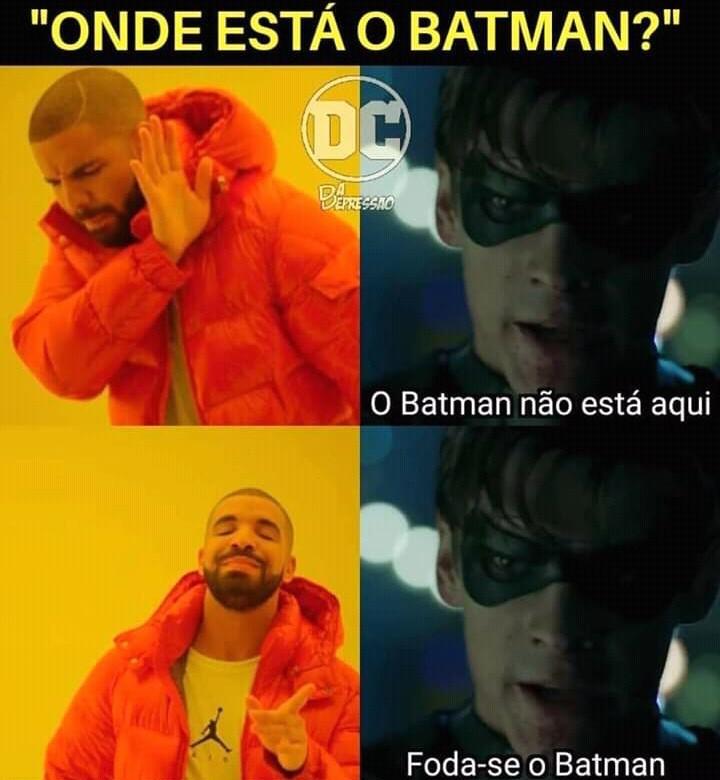 Foda-se o Batman - meme