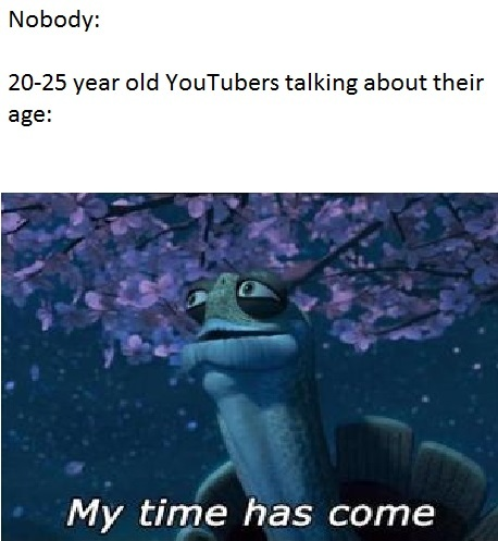 YouTubers who do this are don't know how time works - meme