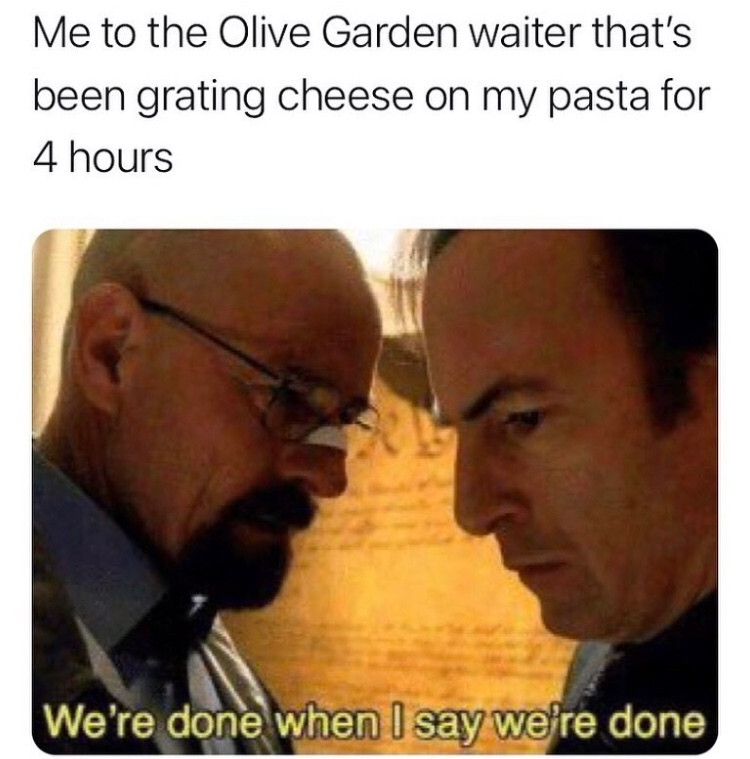 never been to an Olive Garden. how them breadsticks? - meme