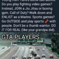 Dont play Cod, be a real soldier and kill real civilians