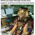 Tech support final boss