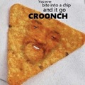 Chip go croonch