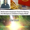 McDonald's employee fired for placing his mixtapes in children's happy meals