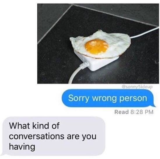 thats how your supposed to cook an egg... I thought - meme